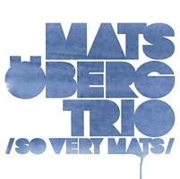MatsObergTrioSoVeryMats