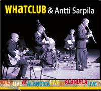 WhatclubAnttiSarpilaLiveatAlandica
