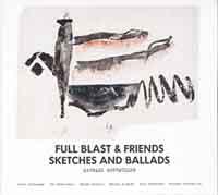 FullblastfriendsSketchesandballads