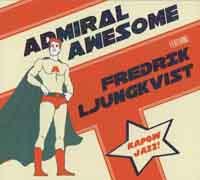 AdmiralAwesomefeaturingFredrikLjungkvist
