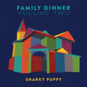 snarky puppy family dinner