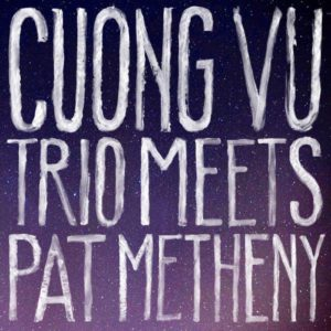 cuong-vu-trio-meets-pat-metheny
